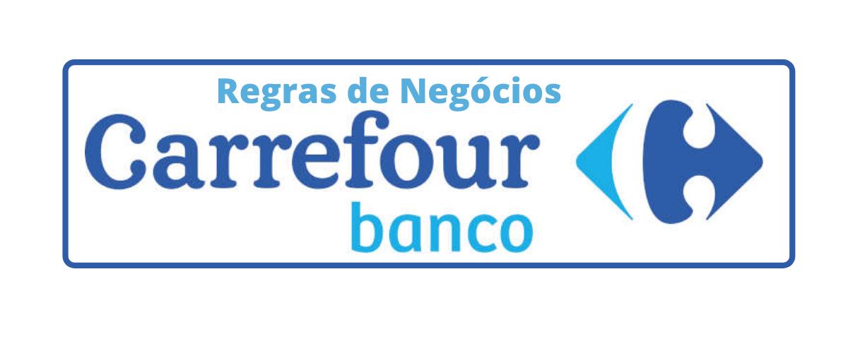 Regras de Negócios Básicas - Banco Carrefour